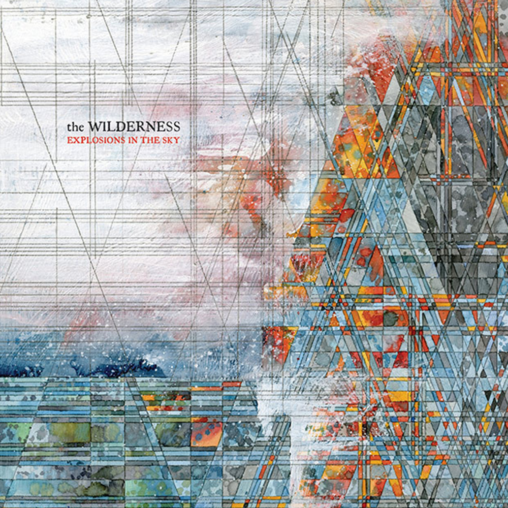 The Wilderness.Explosions in the Sky